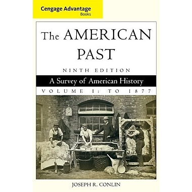 Cengage Advantage Books: The American Past, Volume I: To 1877, Used Book (9781111343354)