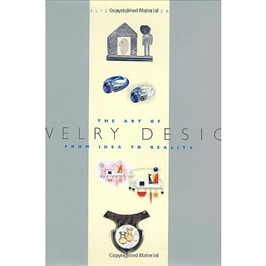 The Art of Jewelry Design: From Idea to Reality (Jewelry Crafts), New Book (9781581802122)