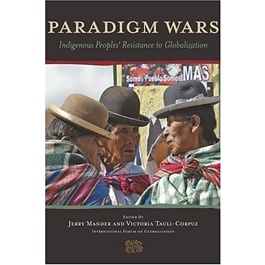 Paradigm Wars: Indigenous Peoples' Resistance to Globalization, New Book (9781578051328)