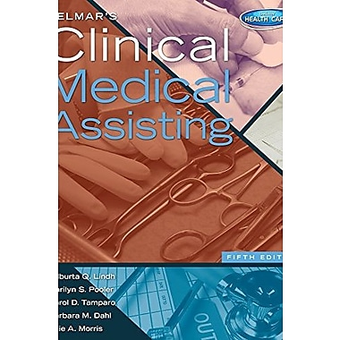 Delmar's Clinical Medical Assisting (Book Only) (9781133603009)
