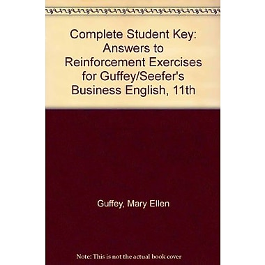 Complete Student Key: Answers to Reinforcement Exercises for Guffey/Seefer's Business English, 11th, (9781285181974)