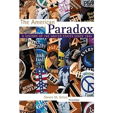 The American Paradox: A History of the United States Since 1945, New Book (9781133309857)