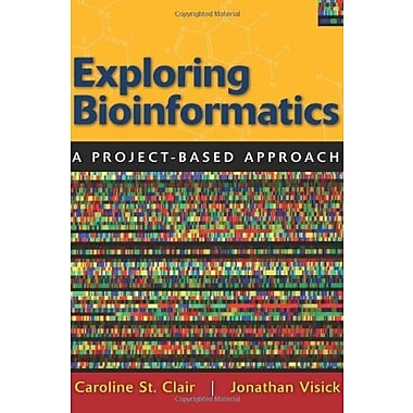 Exploring Bioinformatics: A Project-Based Approach, New Book (9780763758295)