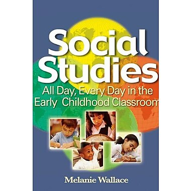 Social Studies: All Day Every Day in the Early Childhood Classroom, New Book (9781401881979)