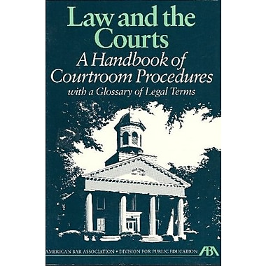 Law and the Courts: A Handbook About United States Law and Court Procedures (You and the Law Series), New Book (9781570730498)
