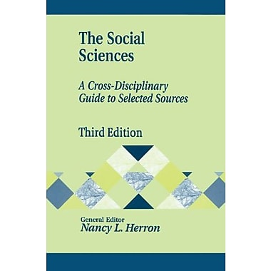 The Social Sciences: A Cross-Disciplinary Guide to Selected Sources, New Book (9781563089855)