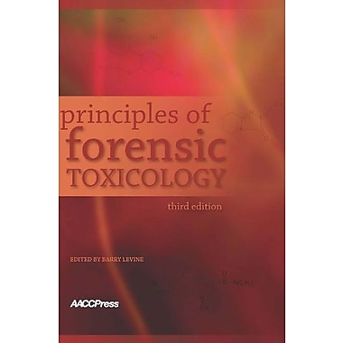 Principles of Forensic Toxicology, 3rd Edition, Used Book (9781594250965)