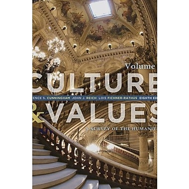 Culture and Values: A Survey of the Humanities, Volume II, New Book (9781133952435)