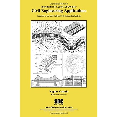 Introduction to AutoCAD 2012 for Civil Engineering Applications, New Book (9781585036424)