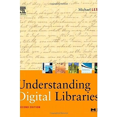 Understanding Digital Libraries, Second Edition, Used Book (9781558609242)