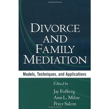 Divorce and Family Mediation: Models, Techniques, and Applications, New Book (9781593850029)