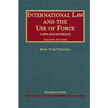 O'Connell's Int'l Law & the Use of Force, Cases & Materials, 2d (University Casebook Series), Used Book (9781599413402)