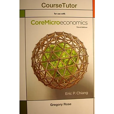 Course Tutor for Coremicroeconomics, (9781464143298)