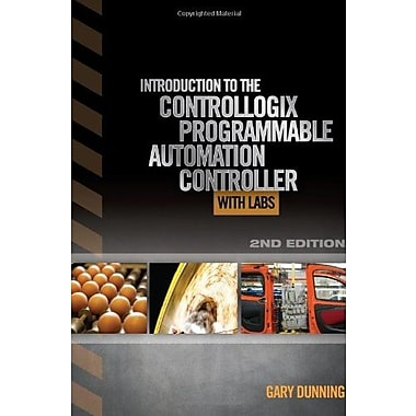 Introduction to the ControlLogix Programmable Automation Controller with Labs, New Book (9781111539290)