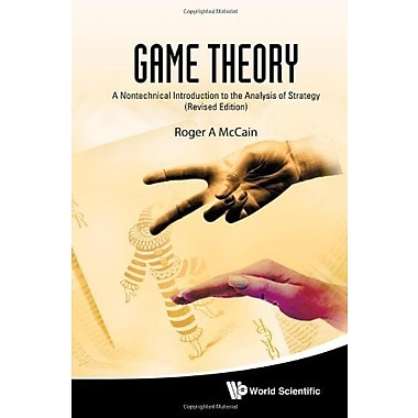 Game Theory: A Nontechnical Introduction to the Analysis of Strategy, (9789814289658)