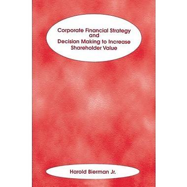 Corporate Financial Strategy and Decision Making to Increase Shareholder Value, Used Book (9781883249670)