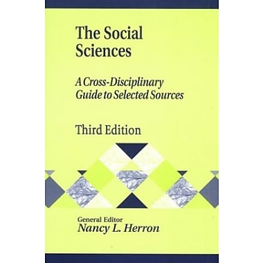 The Social Sciences: A Cross-Disciplinary Guide to Selected Sources, (9781563088827)