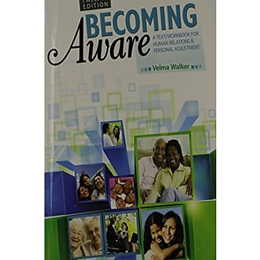 Becoming Aware: A Text/Workbook For Human Relations and Personal Adjustment, Used Book (9781465211293)