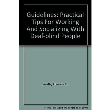 Guidelines: Practical Tips For Working And Socializing With Deaf-blind People, New Book (9781881133179)