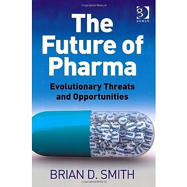 The Future of Pharma, New Book (9781409430315)