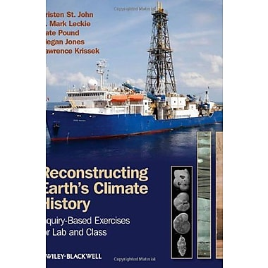Reconstructing Earth's Climate History: Inquiry-based Exercises for Lab and Class, New Book (9781118232941)