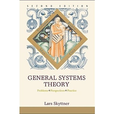 General Systems Theory: Problems, Perspectives, Practice, New Book (9789812564672)