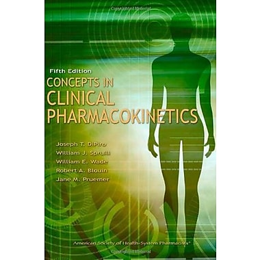 Concepts in Clinical Pharmacokinetics, 5th Edition, New Book (9781585282418)