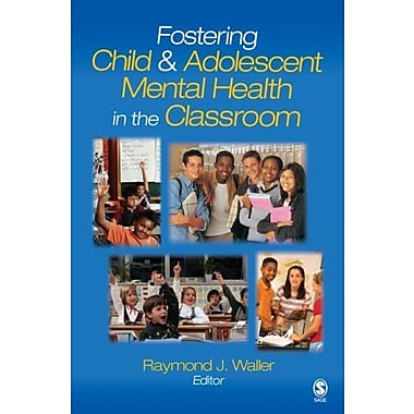 Fostering Child and Adolescent Mental Health in the Classroom, New Book (9781412909068)