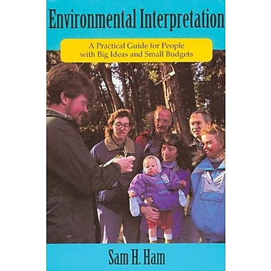 Environmental Interpretation: A Practical Guide for People with Big Ideas and Small Budgets, Used Book (9781555919023)