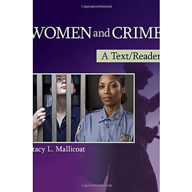 Women and Crime: A Text/Reader (SAGE Text/Reader Series in Criminology and Criminal Justice), New Book (9781412987509)