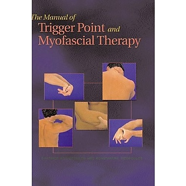 The Manual of Trigger Point and Myofascial Therapy, New Book (9781556425424)