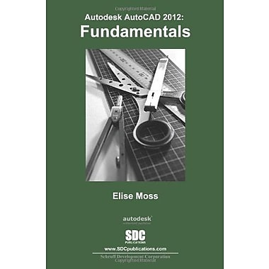 AutoCAD 2012 Fundamentals, New Book (9781585036387)