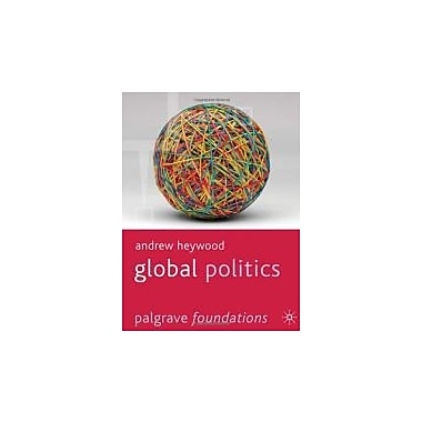 Global Politics (Palgrave Foundations Series), New Book (9781403989826)