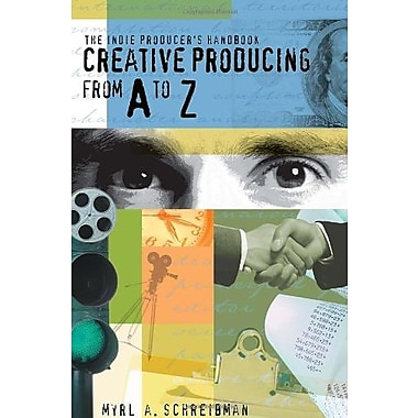 Indie Producers Handbook : Creative Producing From A to Z, New Book (9781580650373)