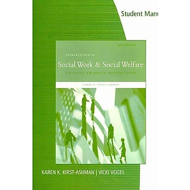 Student Manual for Kirst-Ashman's Introduction to Social Work & Social Welfare: Critical Thinking Perspectives, New Book