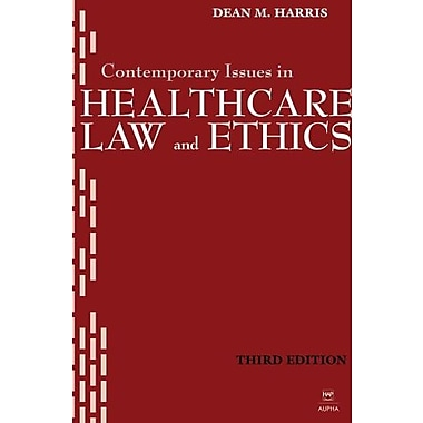 Contemporary Issues in Healthcare Law and Ethics, New Book (9781567932799)