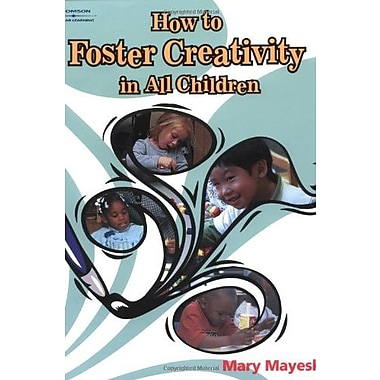 How to Foster Creativity In All Children (Ece Activities Serials), New Book (9781401897833)