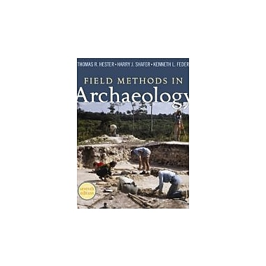 FIELD METHODS IN ARCHAEOLOGY: SEVENTH EDITION, New Book (9781598744286)