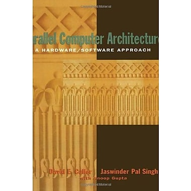 Parallel Computer Architecture: A Hardware/Software Approach, New Book (9781558603431)