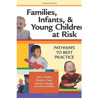 Families, Infants, and Young Children at Risk: Pathways to Best Practice, Used Book (9781557668066)