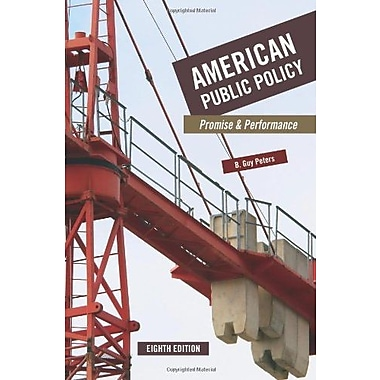 American Public Policy: Promise and Performance, New Book (9781604264593)