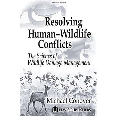 Resolving Human-Wildlife Conflicts: The Science of Wildlife Damage Management, New Book (9781566705387)