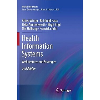 Health Information Systems: Architectures and Strategies (Health Informatics), New Book (9781849964401)