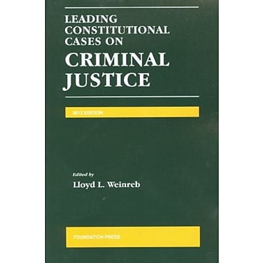 Leading Constitutional Cases on Criminal Justice, 2012 (University Casebook Series), Used Book (9781609301590)