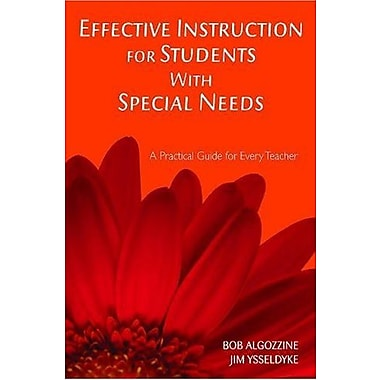 Effective Instruction for Students With Special Needs: A Practical Guide for Every Teacher, New Book (9781412939447)