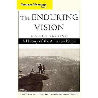 Advantage Books: The Enduring Vision: A History of the American People (Cengage Advantage Books), New Book (9781285193380)