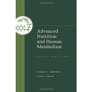 Advanced Nutrition and Human Metabolism, New Book (9781133104056)