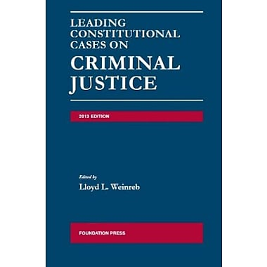 Weinreb's Leading Constitutional Cases on Criminal Justice, 2013 (University Casebook Series), Used Book (9781609303020)