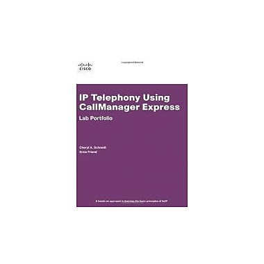 IP Telephony Using CallManager Express Lab Portfolio, New Book (9781587131769)