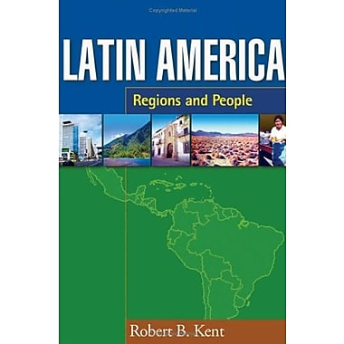 Latin America: Regions and People (Texts in Regional Geography), (9781593852696)